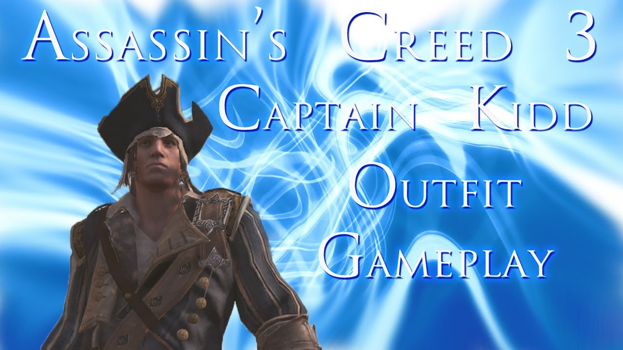 Assassin's Creed 3: Captain Kidd outfit gameplay and how to unlock it -  YouTube