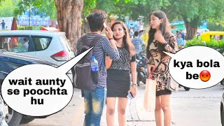 Calling cute girl's AUNTY ! prank in india 2019! dhruv malhotra!