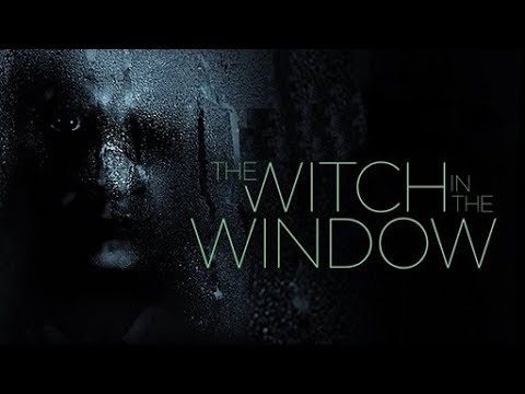 The Witch In The Window 2018 Trailer Movie ᴴᴰ