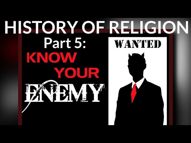 HISTORY OF RELIGION (Part 5): KNOW YOUR ENEMY LUCIFER & THE ILLUMINATI