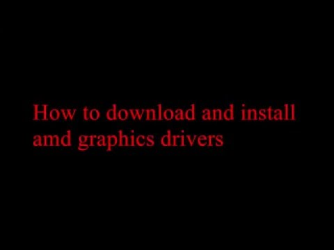 How to download and install amd graphics drivers