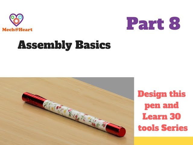Fusion 360 Assembly basics Tutorials - Design the Pen series