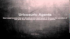 Medical vocabulary: What does Uricosuric Agents mean