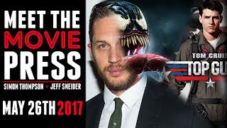 Tom Hardy Cast as Venom, Top Gun 2 is happening - Meet The Movie Press for May 25th, 2017