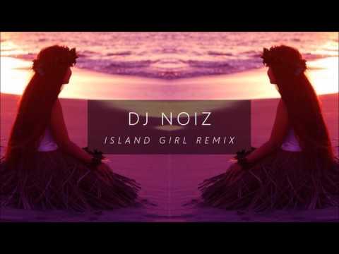 DJ NOIZ -  I'M THE ONE X ISLAND GIRLS