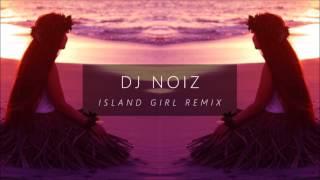 Dj Noiz I 39 M THE ONE X ISLAND GIRLS.mp3