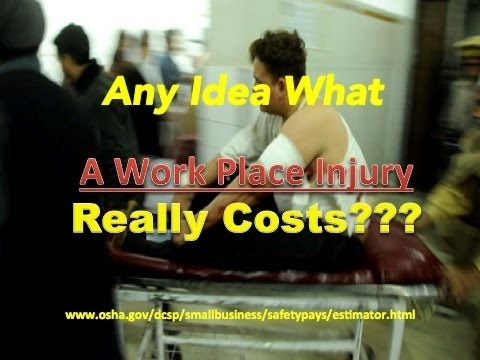 What a Work Place Injury Really Costs.....
