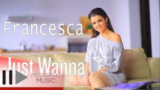 Making Of Francesca Just Wanna