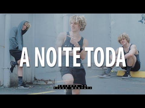A NOITE TODA - Micael I Coreógrafo Tiago Montalti (4K)