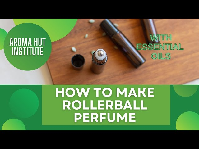 How to Make Rollerball Perfume DIY (Recipes Included)