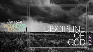 DISCIPLINE OF GOD (PART I)