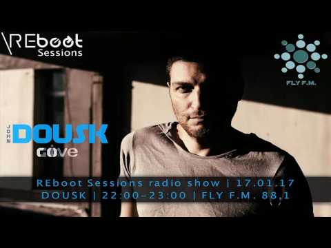 DOUSK - REBOOT SESSIONS radio show (17 Jan 2017)