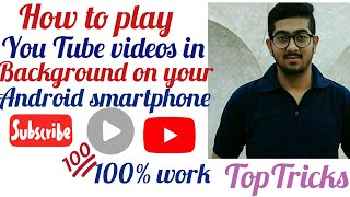 How to play YouTube videos in background on Android smartphones