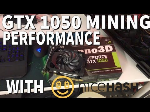 GTX 1050  Nicehash Mining (plus How's it Compare with a GTX 1080?)