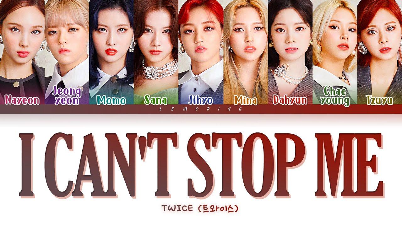 TWICE I CAN'T STOP ME Lyrics 트와이스 I CAN'T STOP ME 가사 [Color Coded  Lyrics/Han/Rom/Eng]