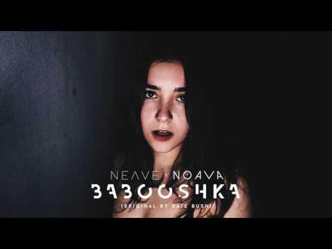 Neave x Noava - Babooshka (cover Kate Bush)