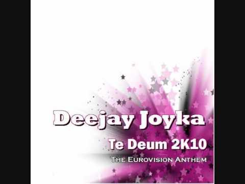 Deejay Joyka - Te Deum 2K10 (The Eurovision Anthem)