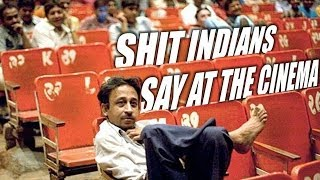 Shit Indians Say at the Cinema
