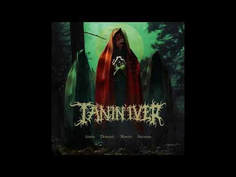 Tanin'iver - Anno Domini Nostri Satanas (Full-length: 2019)
