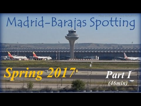 Madrid-Barajas Airport Spotting: Spring Morning Traffic (2017/03/20) Part I