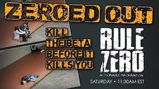 Kill the Beta and Zeroed Out | #rulezero #rollotomasi