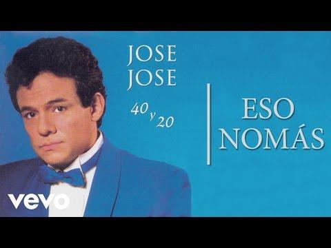 José José  Eso Nomás  Audio