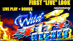 "WILD FIRE RICHES SLOT - First ""LIVE"" Look - Slot Machine Bonus"