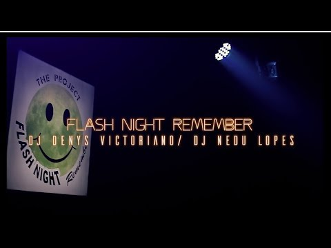 Flash Night Remember • Nedu Lopes • Denys Victoriano • Série Comemorativa: ANO 🔟