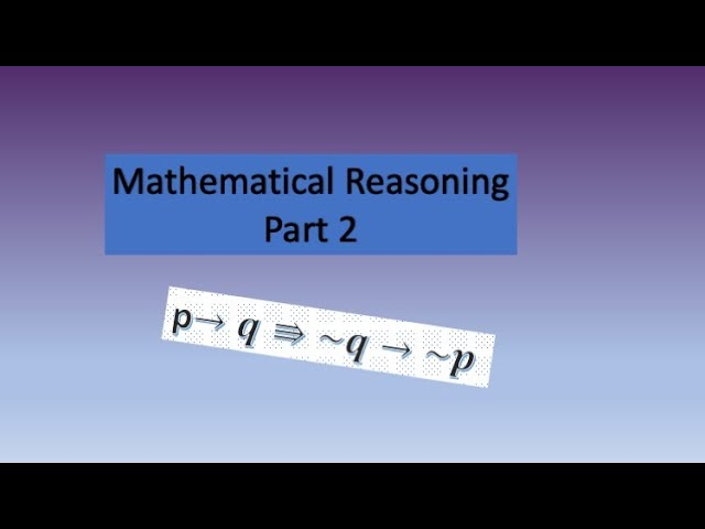 Mathematical Reasoning: Part 2-Mathematics-Class 11- ISC-CBSE