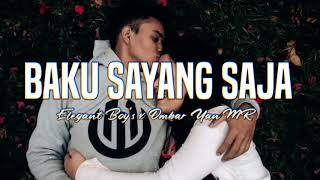 Download BAKU SAYANG SAJA - Elegant Boy's x Ombar Yan MR (Lagu Acara 2020)