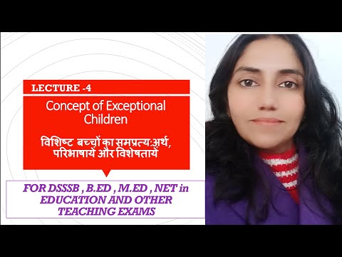30. Concept of Exceptional Children: Meaning, Defns and Characteristics of Exceptional Children