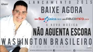Washington Brasileiro Não Aguenta Escora Lançamento 2015