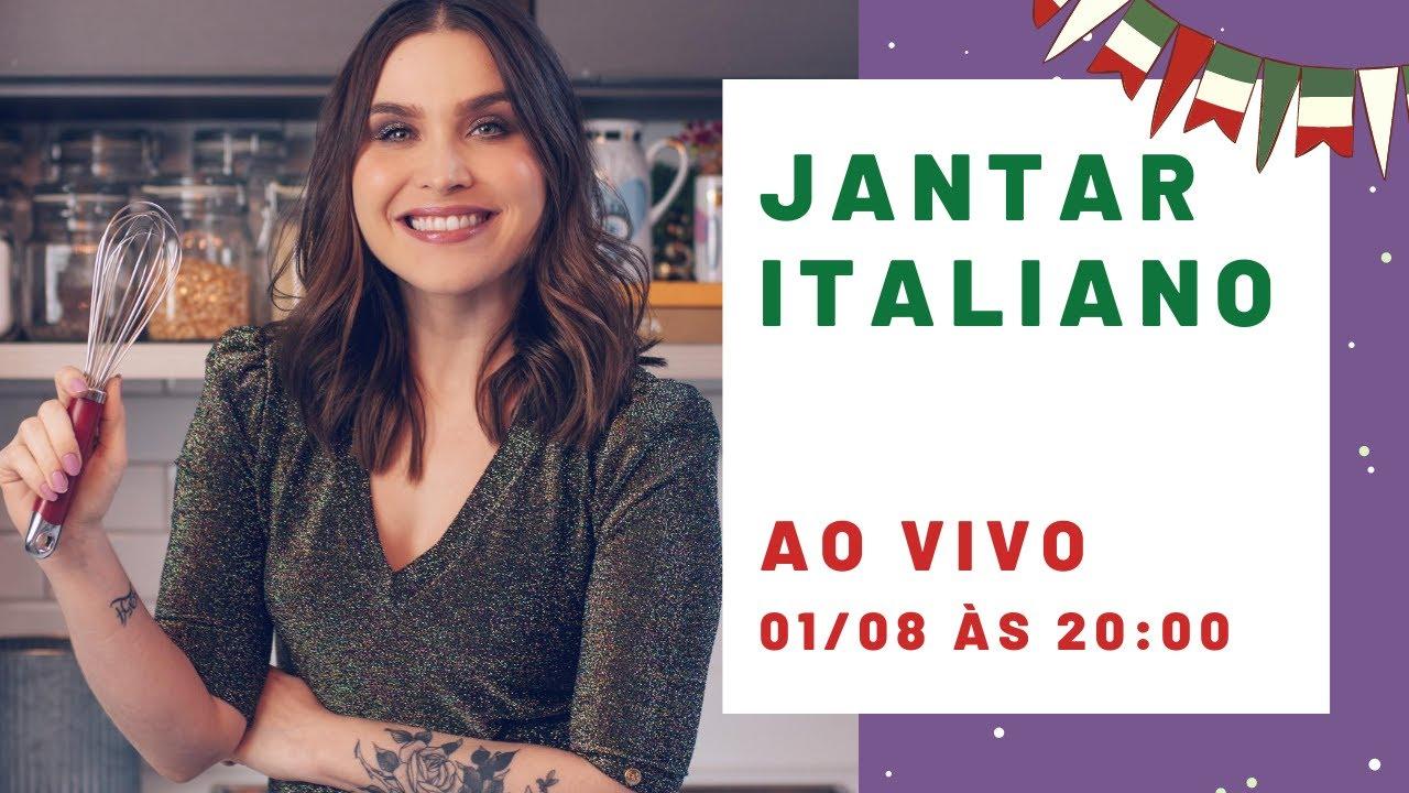 Jantar Italiano AO VIVO #CHATANACOZINHA
