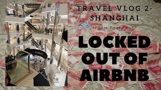 Gambar cover Vlog + Blog #2 LOCKED OUT OF AIRBNB IN CHINA.... & room tour.
