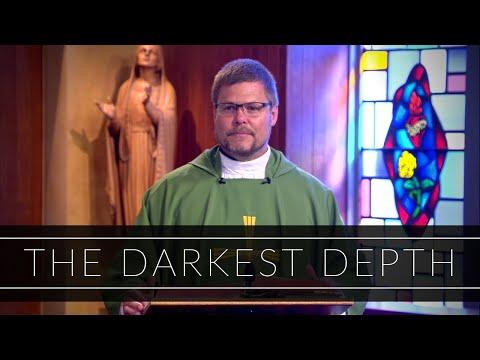 The Darkest Depth   Homily: Father Thomas Carzon, OMV