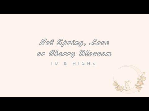 IU & HIGH4 - 'NOT SPRING, LOVE OR CHERRY BLOSSOM' [EASY LYRICS]