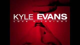 Kyle Evans - Love U Tonight Official Version