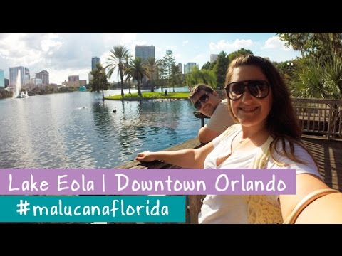 LAKE EOLA | Downtown Orlando
