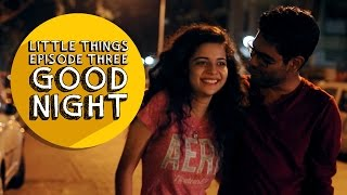 Dice Media | Little Things | S01E03 - Good Night