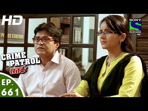 Crime Patrol - क्राइम पेट्रोल सतर्क - Bhadkaava-2 - Episode 661 - 22nd May, 2016