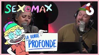Sexomax - La gorge profonde