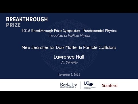 Lawrence Hall. New Searches for Dark Matter in Particle Collisions