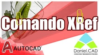 AutoCAD 2017 | Comando XRef