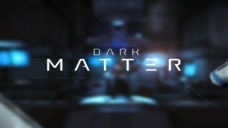 Dark Matter Trailer (Fanmade)