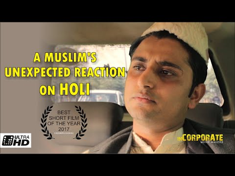A Muslim's Unexpected Reaction on Holi   2017   Short Film