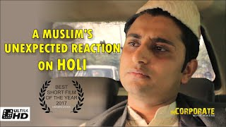 A Muslim's Unexpected Reaction on Holi | 2017 | Short Film