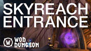 Where is Skyreach? (WoD Dungeon Entrance)