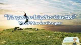Faça a Lição Certa - Vovó Maria Conga