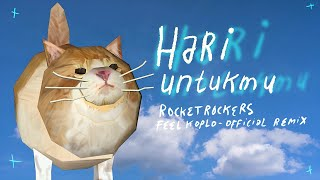 Rocket Rockers - Hari Untukmu [Feel Koplo Remix] (Official Video)