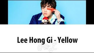 Lee hong gi 이홍기 - 'yellow' color coded lyrics including english subs and translation. twitter: https://twitter.com/myeternalmp3 main channel: https://www.you...